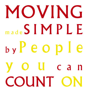 Moving made simple by people you can count on!